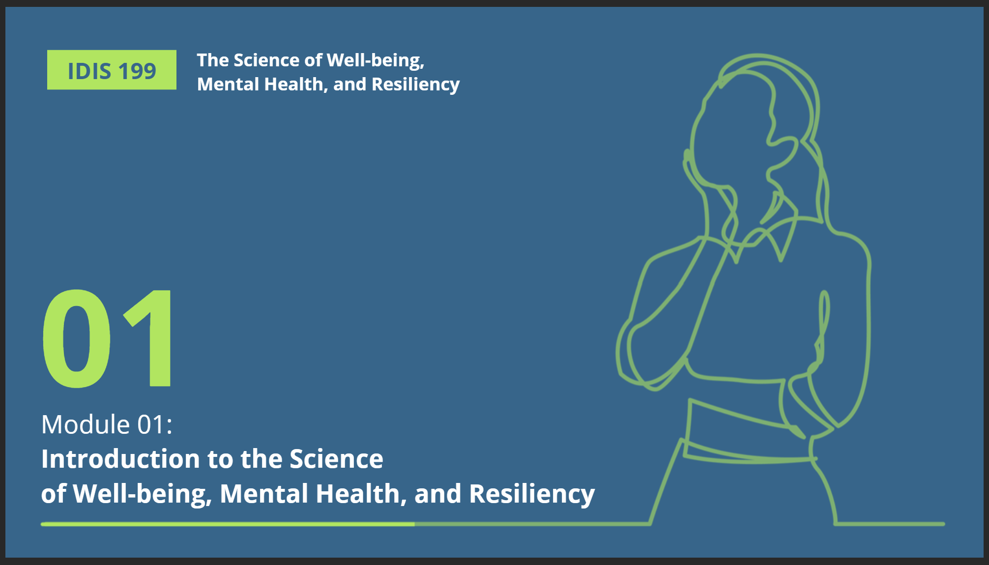 IDIS 199 The Science of Well-being, Mental Health, and Resiliency