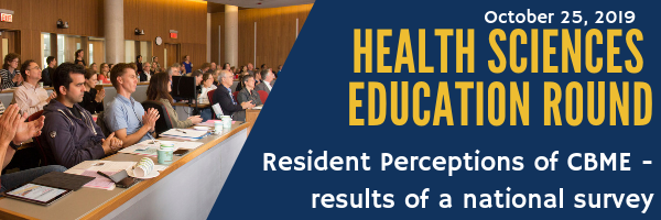 Health Sciences Education Round - Resident Perceptions of CBME - results of a national survey
